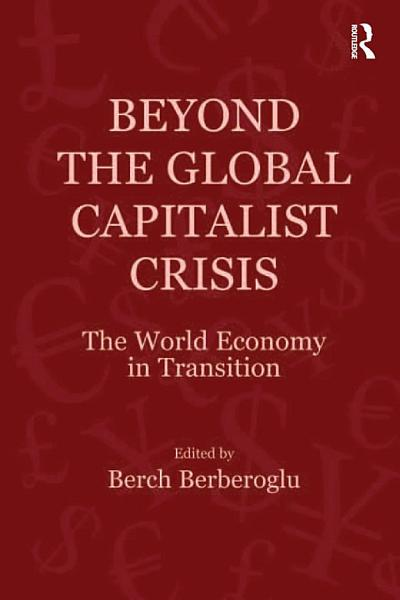 Beyond the Global Capitalist Crisis