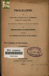 Programme de questions à traiter par la commission nommée le 8 octobre 1835, pour préparer le projet de la loi qui doit remplacer les ordonnances ecclésiastiques, et régler les rapports de l'Etat et de l'Eglise