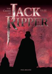 The Crimes of Jack the Ripper: [Fully Illustrated]