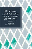 Criminal Justice and the Pursuit of Truth PDF