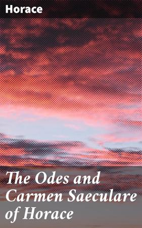 The Odes and Carmen Saeculare of Horace PDF