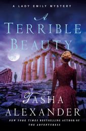 A Terrible Beauty: A Lady Emily Mystery
