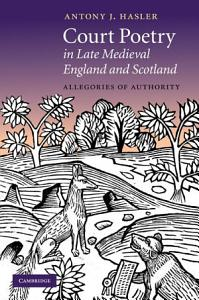 Court Poetry in Late Medieval England and Scotland PDF