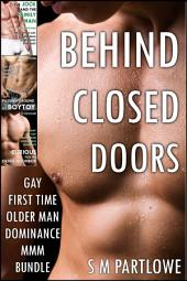 Behind Closed Doors (Gay First Time Older Man Dominance MMM Bundle)