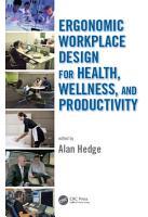 Ergonomic Workplace Design for Health  Wellness  and Productivity PDF