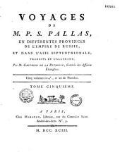 Voyages de M.P.S. Pallas en différentes provinces de l'empire de Russie et dans l'Asie septentrionale, traduits de l'allemand par M. Gauthier de La Peyronie....