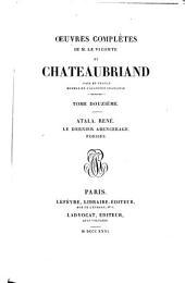 Oeuvres complètes de M. le vicomte de Chateaubriand: Atala : René : Le dernier abencerage : Poésies