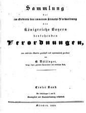 Sammlung der im Gebiete der inneren Staats-Verwaltung des Königreichs Bayern bestehenden Verordnungen: Bd. Staatsgebiet und Staatsverfassung. 1835
