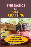 The Basics Of Soap Crafting
