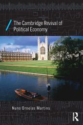 The Cambridge Revival of Political Economy
