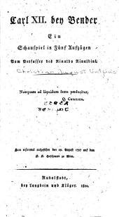 Carl XII. bey Bender: ein Schauspiel