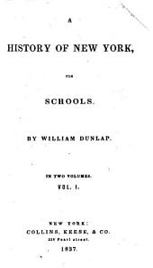 A History of New York, for Schools: Volumes 1-2