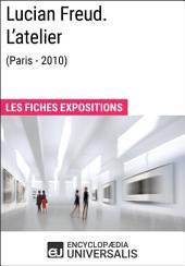 Lucian Freud. L'atelier (Paris - 2010): Les Fiches Exposition d'Universalis