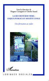 La sécurité routière : enjeux publics et société civile: Une formation au radar