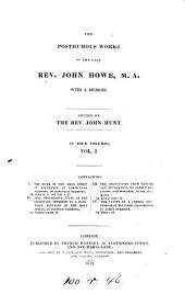 The posthumous works of ... John Howe, ed. by J. Hunt