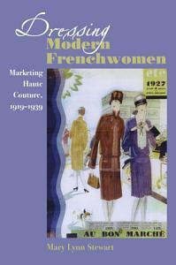 Dressing Modern Frenchwomen PDF