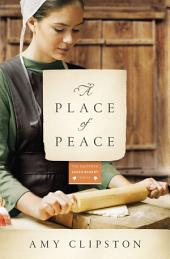 A Place of Peace: A Novel