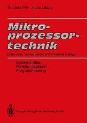Mikroprozessortechnik: Systemaufbau, Funktionsabläufe, Programmierung, Ausgabe 3