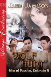 Wolf Hunt [Men of Passion, Colorado 5]