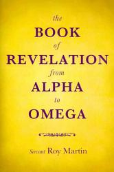 The Book Of Revelation From Alpha To Omega Book PDF