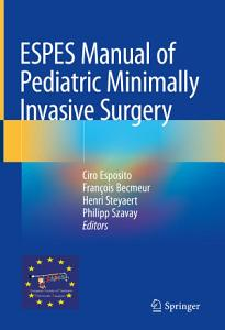 ESPES Manual of Pediatric Minimally Invasive Surgery PDF
