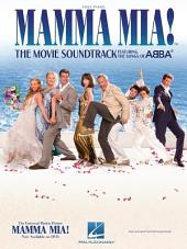 Mamma Mia! (Songbook): The Movie Soundtrack Featuring the Songs of ABBA
