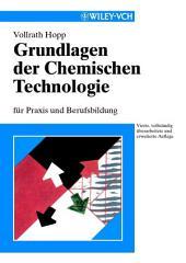 Grundlagen der Chemischen Technologie: für Studium und Berufsbildung, Ausgabe 4