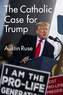 The Catholic Case for Trump PDF