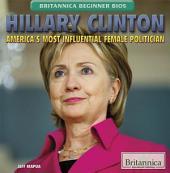 Hillary Clinton: America's Most Influential Female Politician