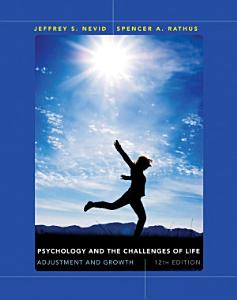 Psychology and the Challenges of Life  Adjustment and Growth  12th Edition Book