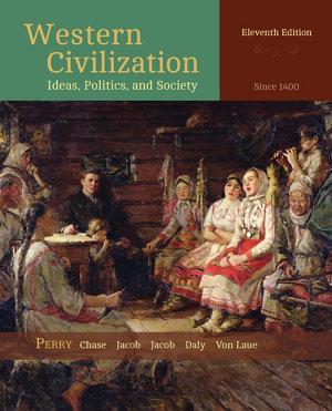 Western Civilization  Ideas  Politics  and Society  Since 1400