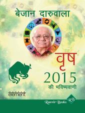 Aapki Sampurn Bhavishyavaani 2015 Vrishabha