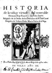 Historia de la vida y virtudes del venerable Hermano fray Francisco de Nino Jesus