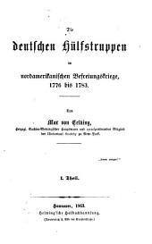 Die deutschen hülfstruppen im nordamerikanischen befreiungskriege, 1776 bis 1783: Bände 1-2
