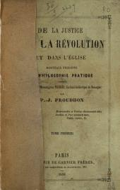 De la justice dans la révolution et dans l'église: nouveaux principes de philosophie pratique adressés à son éminence Monseigneur Mathieu, cardinal-archevêque de Besançon, Volume1
