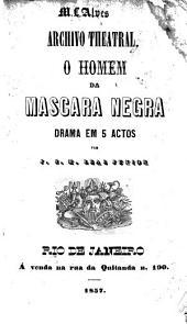 O homem da mascara negra: drama em 5 actos