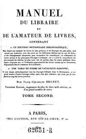 Manuel du libraire et de l'amateur des livres (etc.) 3. ed. augm: Volume2