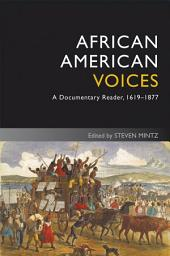 African American Voices: A Documentary Reader, 1619-1877, Edition 4