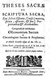 Theses sacrae de scriptura sacra, ejus scilicet essentia, causis [materia, forma, efficiente, & fine] proprietatibus & accidentibus