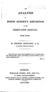 An Analysis of Bishop Burnet's Exposition of the Thirty-nine Articles, with notes. By T. Newland