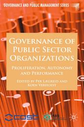 Governance of Public Sector Organizations: Proliferation, Autonomy and Performance