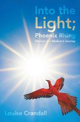 Into The Light Phoenix Rising Book PDF