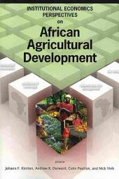 Institutional Economics Perspectives on African Agricultural Development