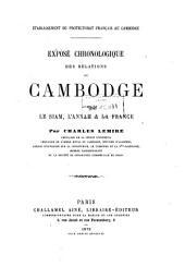 Exposé chronologique des relations du Cambodge: avec le Siam, l'Annam & la France