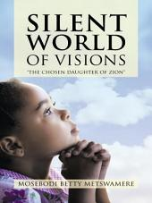 "Silent World of Visions: ""The Chosen Daughter of Zion"""