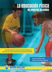 La Educación Física en centros bilingües: Del establecimiento de una línea de accion pedagógica a la elaboración de `propuestas educativas para Primaria y Secundaria