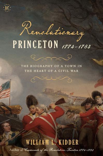 Revolutionary Princeton 1774-1783