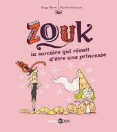 Les aventures de Zouk la petite sorcière, No05: La sorcière qui rêvait d'être une princesse