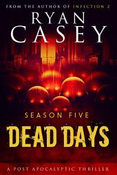 Dead Days: Season Five