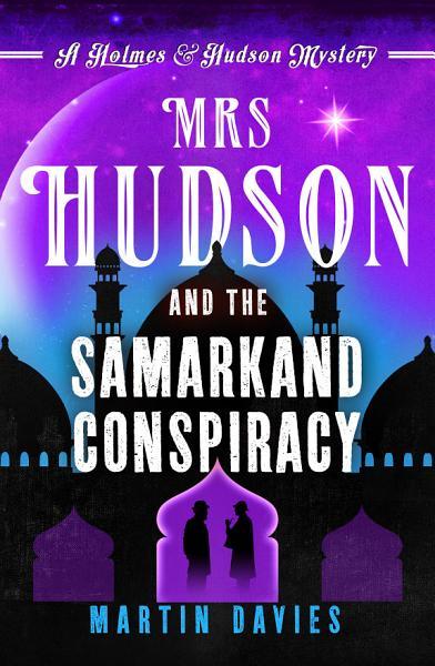 Mrs Hudson and the Samarkand Conspiracy